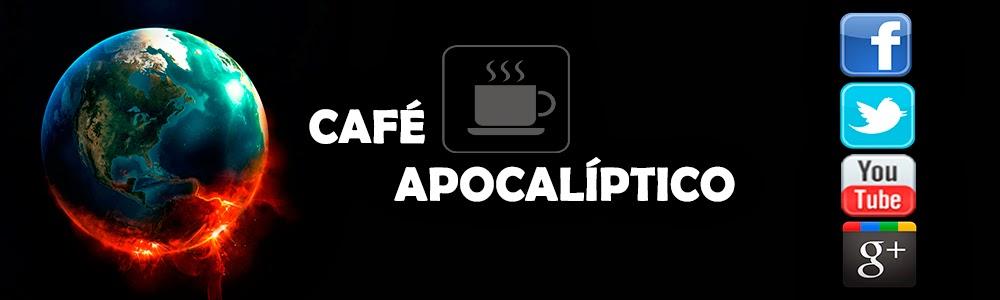 Café Apocalíptico - Noticias sobre o Apocalipse.