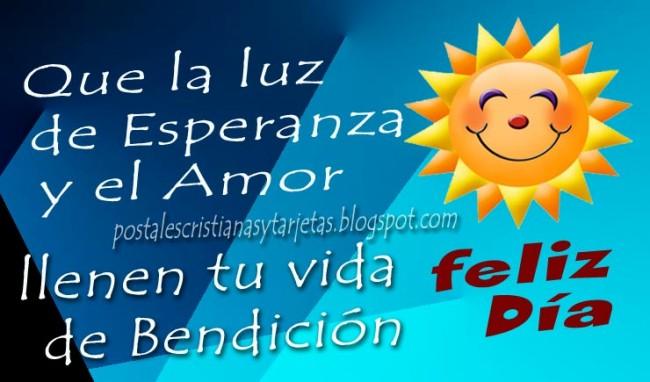 Feliz Día de Bendición, Luz y Amor. Postales cristianas y tarjetas, imágenes lindas para saludar amigos por facebook, para felicitar por cumpleaños feliz, felicitaciones, amigo, amiga, Bendiciones de Dios para buenos días, buen día.