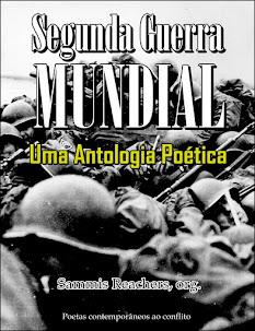 SEGUNDA GUERRA MUNDIAL Uma Antologia Poética