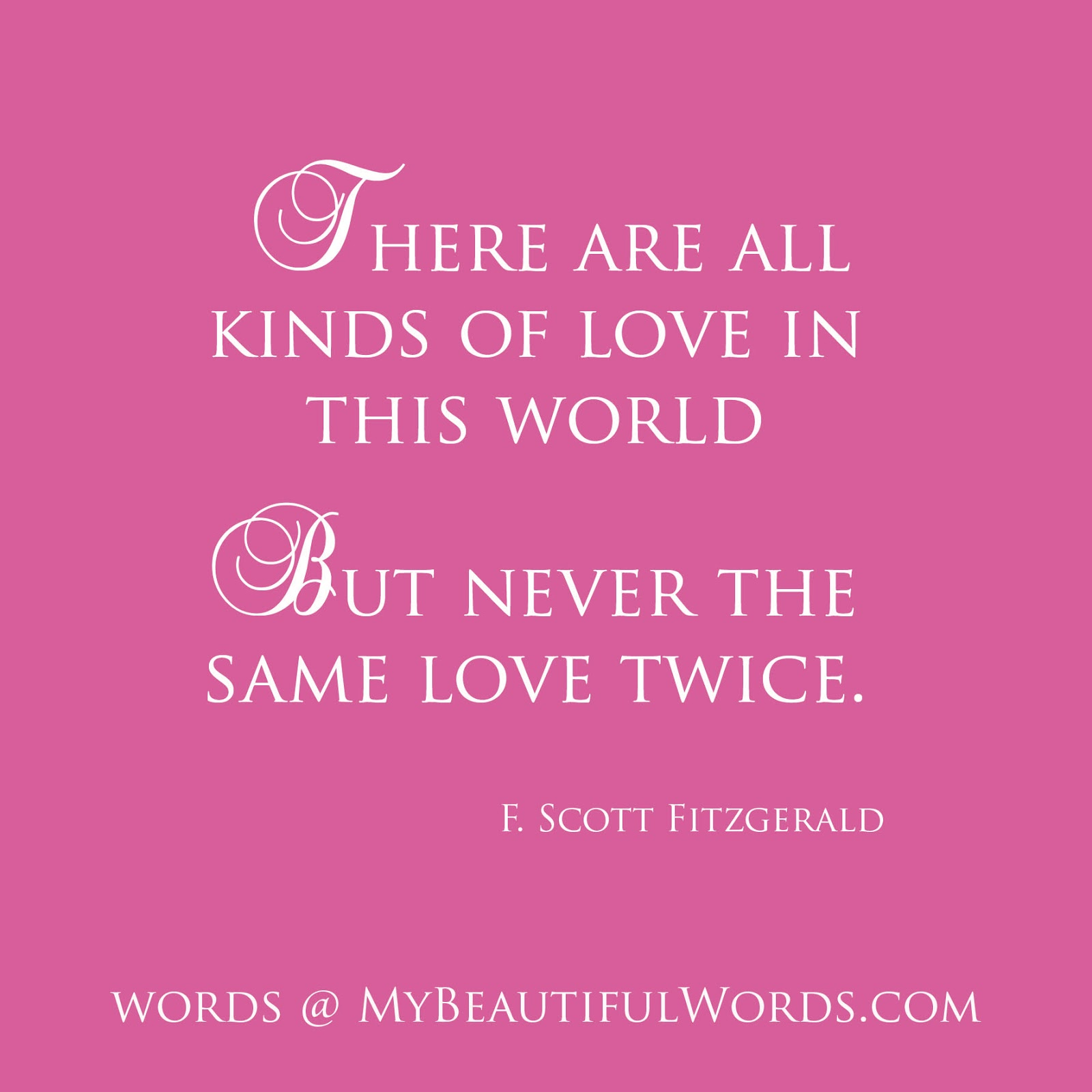 F Scott Fitzgerald Love Quote My Beautiful Words. Love.