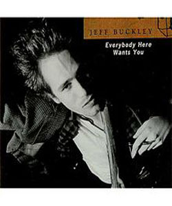 Jeff Buckley: Everybody Here Wants You (2002)