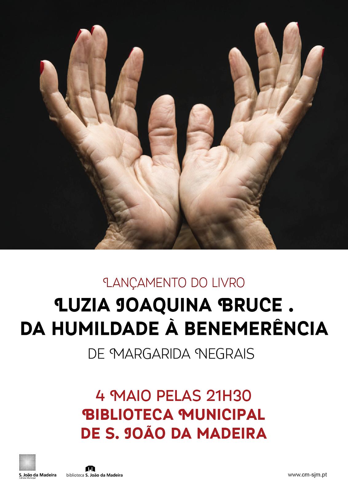 """Apresentação do livro """"Luzia Joaquina Bruce - Da humildade à benemerência""""de Margarida Negrais"""