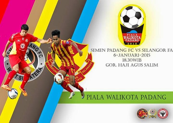 Semen Padang vs Selangor FA Piala Walikota Padang