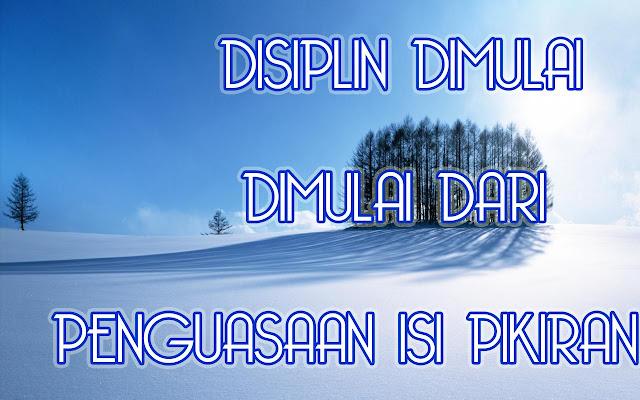 Kata kata indah bergambar dan kata mutiara :Disiplin dimulai dari penguasaan isi pikiran