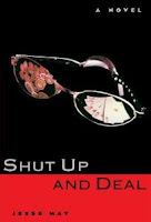 'Shut Up and Deal' (1998) by Jesse May