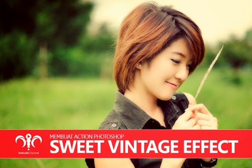 cara Membuat Action Photoshop Sweet Vintage Effect