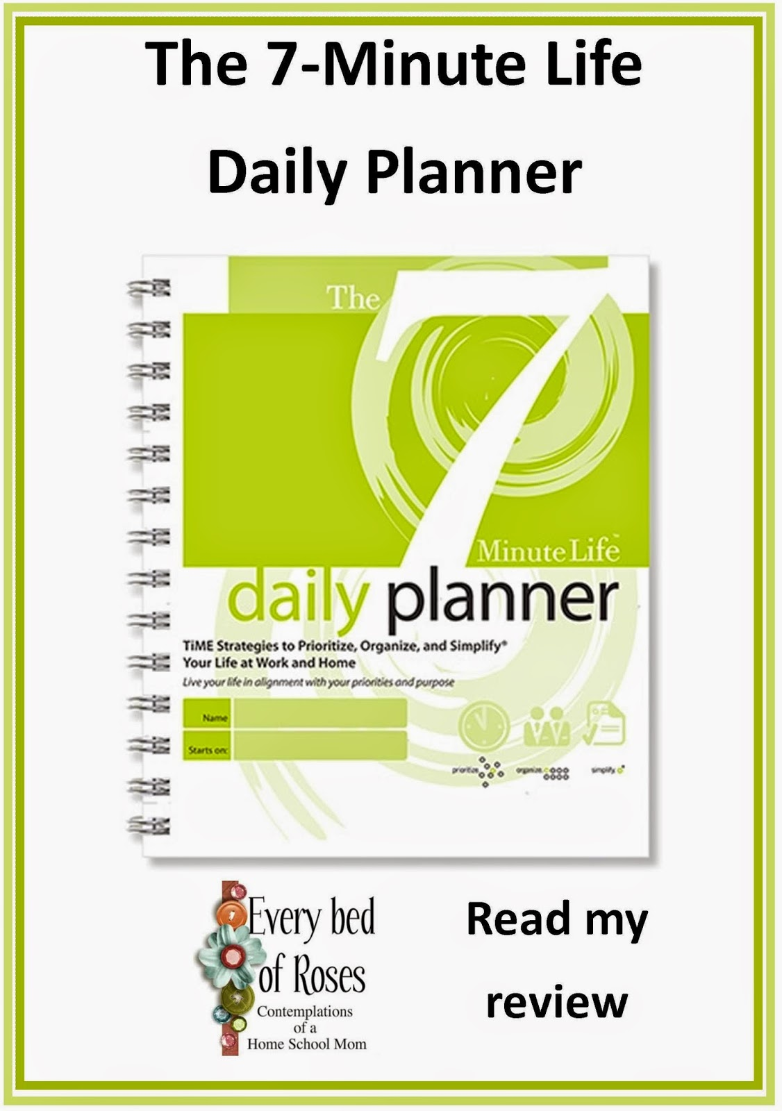Every Bed of Roses: The 7 Minute Life Daily Planner {Review}