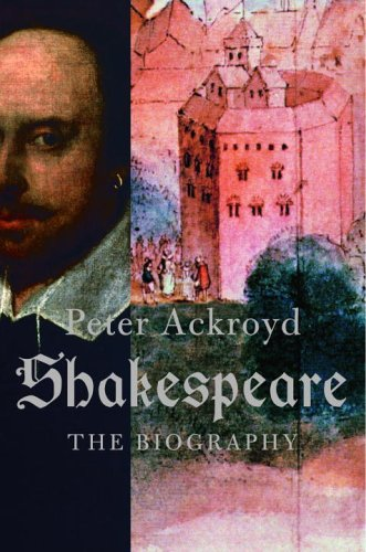 Shakespeare The Biography by Peter Ackroyd