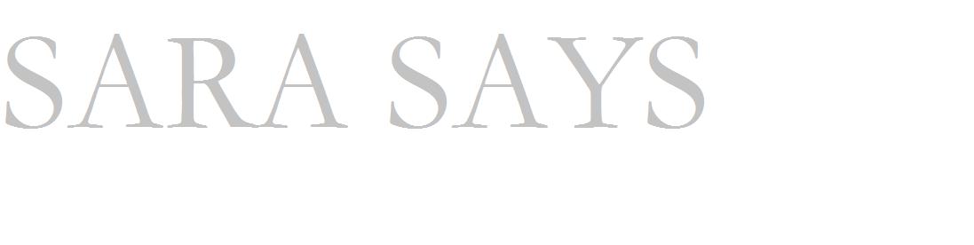 Sara Says