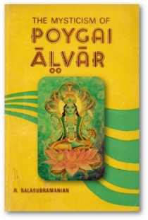 """THE MYSTICISM OF POYGAI ALVAR"" #by R. BalaSubramanian#"