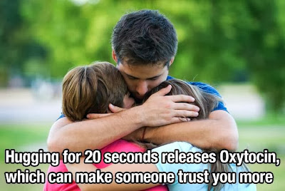Hugging for 20 seconds releases Oxytocin, Whichi can make someone trust you more