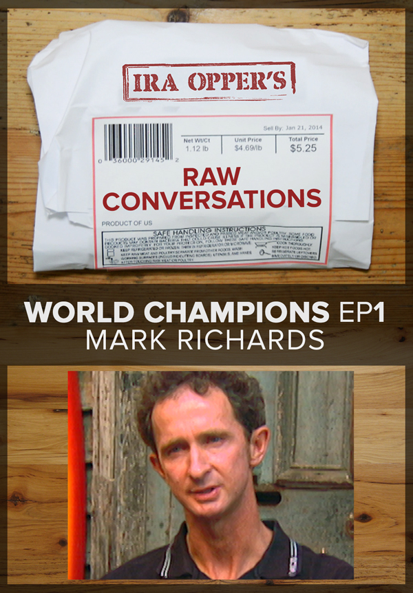 Raw Conversations - World Champions - Episode 1 - Mark Richards (2015)
