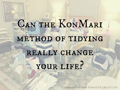 Can the KonMari method of tidying really change your life? at While I'm Waiting...