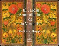 """El Jardín Amurallado de la Verdad"" · ""Hadiqat al Haqiqa"""