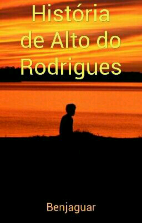 História de Alto do Rodrigues (Benedito de Sousa Melo)