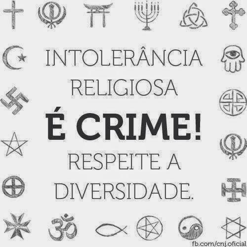 intolerancia Intolerância Religiosa é CRIME!