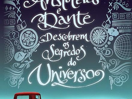 Lançamento destaque: Aristóteles e Dante Descobrem os Segredos do Universo, Benjamin Alire Sáenz e Editora Seguinte