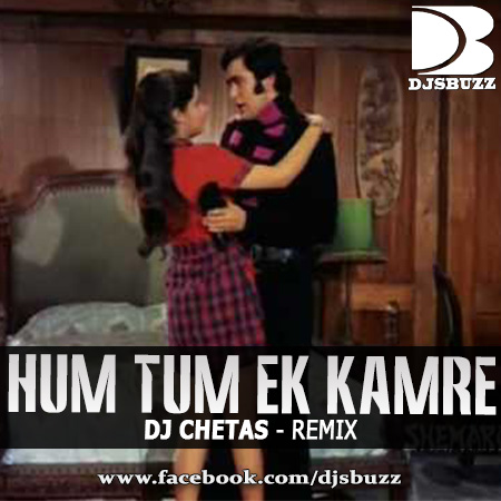 Hum Tum Ek Kamre By Dj Chetas Remix