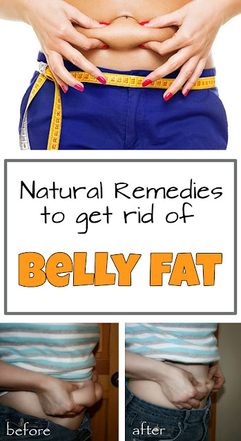 NATURAL REMEDIES TO GET RID OF BELLY FAT