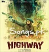 Highway Movie Mp3 Songs Download