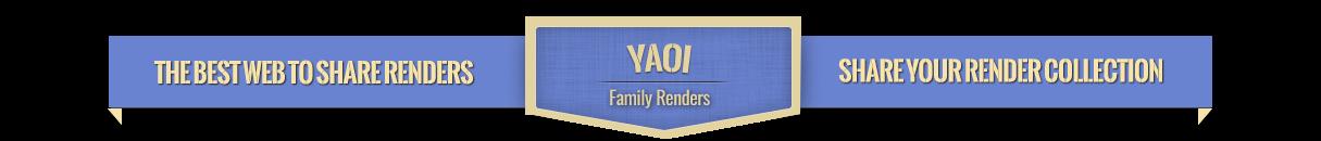 YAOI  | Family RENDERS