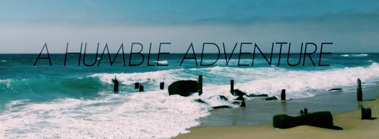 A HUMBLE ADVENTURE