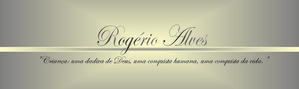 .....:::::Rogério Alves:::::.....
