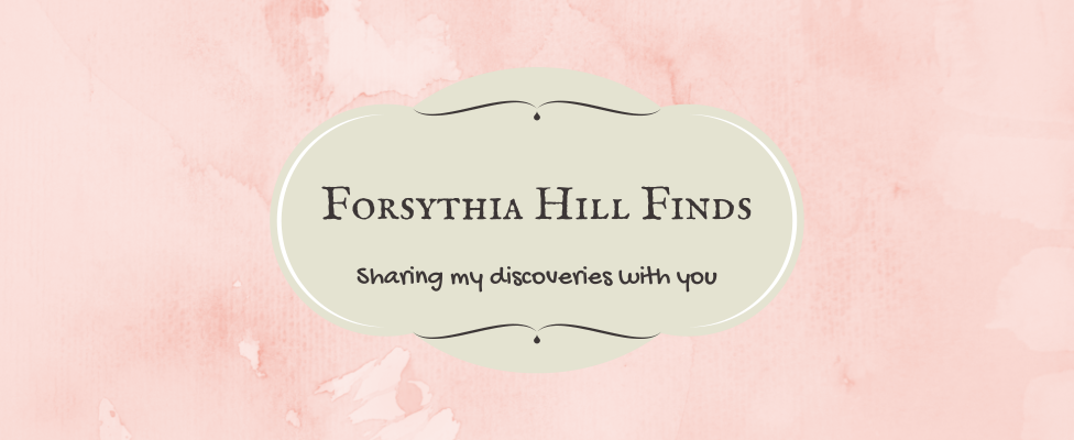 Forsythia Hill Finds