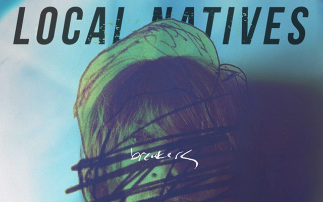 New Music Local Natives Breakers Aural Report