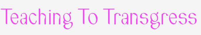 teaching to transgress | ERG bxl