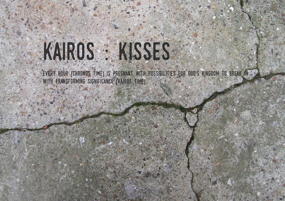 kairos : kisses