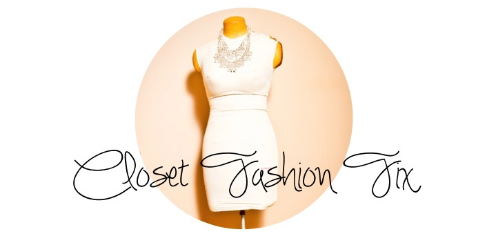 Closet Fashion Fix