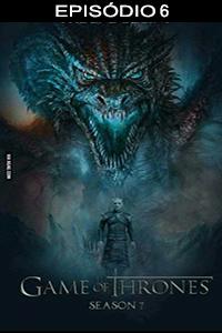 Assistir Game of Thrones 7×06 Online Legendado e Dublado