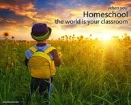 Homeschooling....the world is our classroom