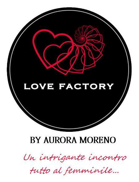 Love Factory..... Un Intrigante Incontro Tutto al Femminile......