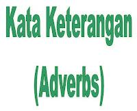 definisi Kata keterangan (Adverbia)