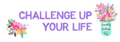 Challenge up your life