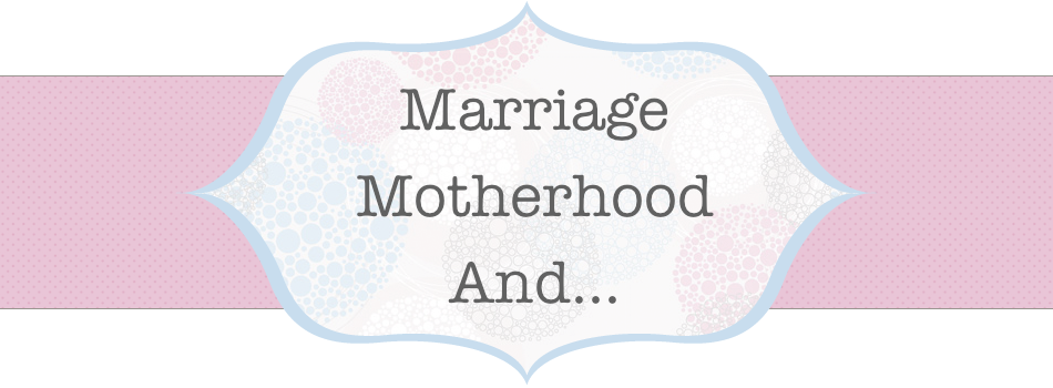 Marriage Motherhood And...