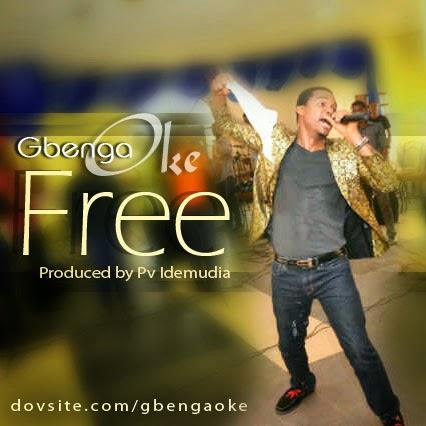 Music: Free - Gbenga Oke [Download]