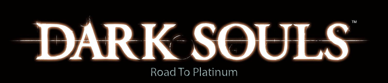 Dark Souls - Road To Platinum