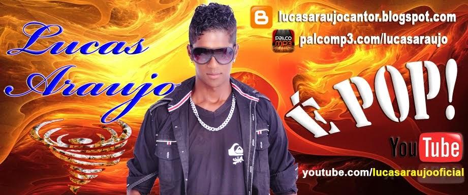 Lucas Araujo - Cantor
