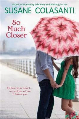 https://www.goodreads.com/book/show/12925350-so-much-closer