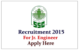 Staff Selection Commission Recruitment 2015 for the post of Junior Engineer