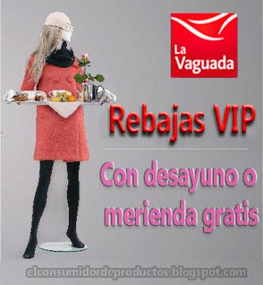Rebajas VIP La Vaguada 2013 Desayuno o Merienda GRATIS