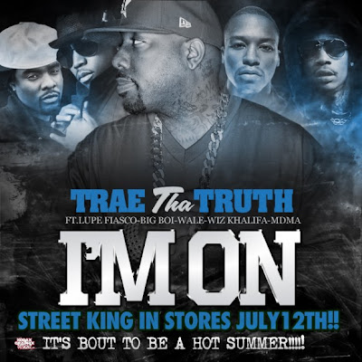 Trae Tha Truth- I'm On (Ft. Lupe Fiasco, Big Boi, Wale, Wiz Khalifa & MDMA)