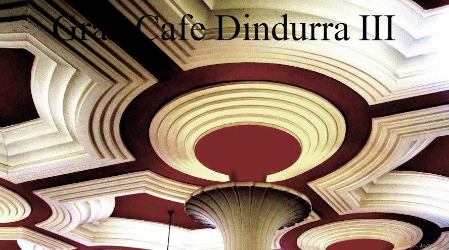 GRAN CAFE DINDURRA III