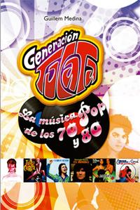 GENERACIÓN TOCATA: La música pop de los 70 y 80