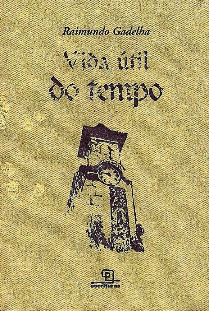 Vida útil do tempo - Raimundo Gadelha