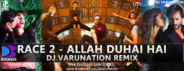 Race 2 - Allah Duhai Hai By Dj Varunation Remix