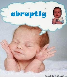 abruptly